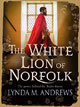 The White Lion of Norfolk by Lyn Andrews - book cover